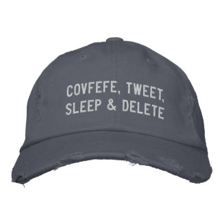 COVFEFE, TWEET, SLEEP & DELETE | funny cap