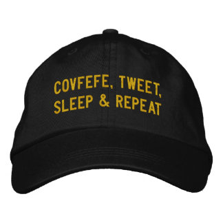 COVFEFE, TWEET, SLEEP, REPEAT | funny black Embroidered Hat