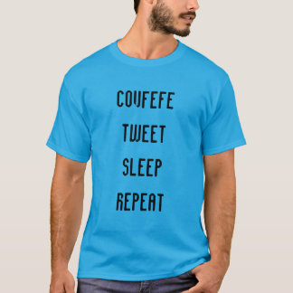 COVFEFE, TWEET, SLEEP, REPEAT | funny men's shirt