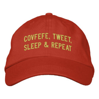 COVFEFE, TWEET, SLEEP, REPEAT | funny orange Embroidered Hat
