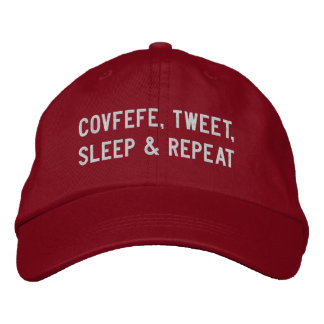 COVFEFE, TWEET, SLEEP, REPEAT | funny red Embroidered Hat