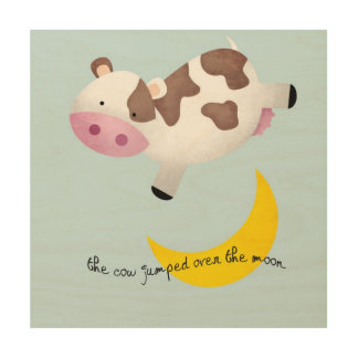 Cow Jumped Over the Moon Wood Canvas