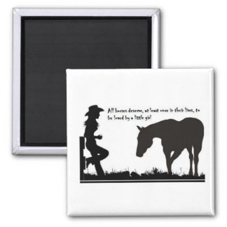 """Cowgirl magnet - """"All horses deserve"""""""