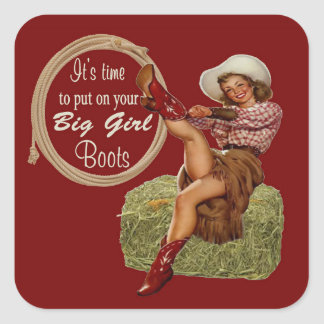Cowgirl Put On Your Big Boots Square Sticker