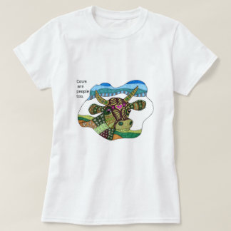 Cows are people too! T-Shirt