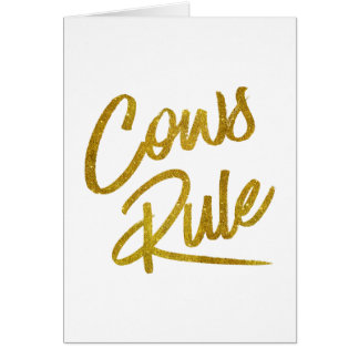 Cows Rule Gold Faux Foil Metallic Glitter Quote Card