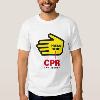 CPR for idiots Shirt
