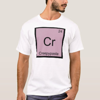 Cr - Creepypasta Chemistry Element Symbol Meme Tee