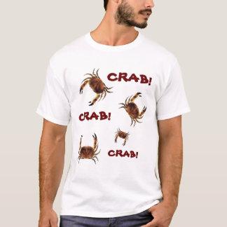 CRAB CRAB CRAB!!!!!!!!! T-Shirt