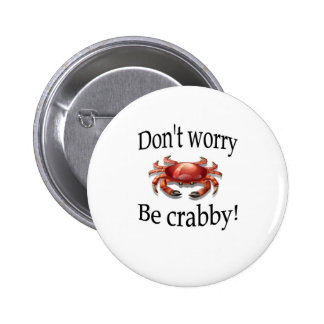 Crab products don t worry be crabby buttons