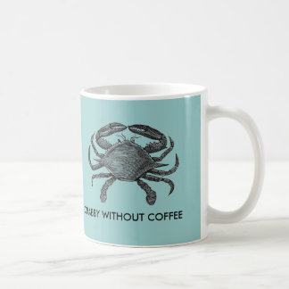 Crabby without coffee coffee mug