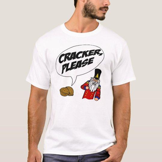 cracker please T-Shirt
