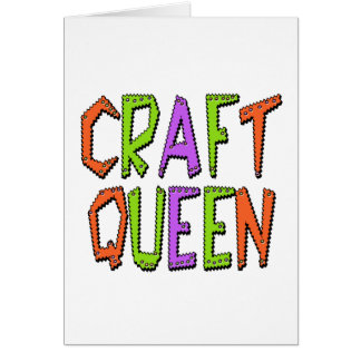 Craft Queen Greeting Card