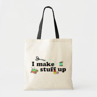 Crafty - I Make Stuff Up Tote Bag
