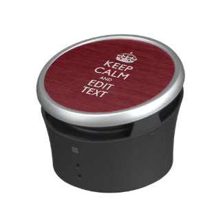 Cranberry Wine Burgundy Keep Calm and Your Text Bluetooth Speaker