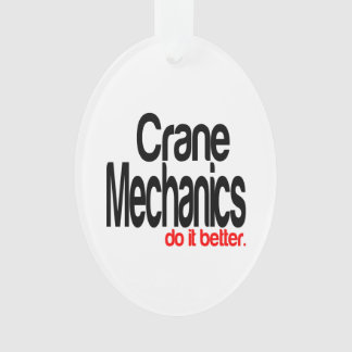 Crane Mechanics Do It Better Ornament