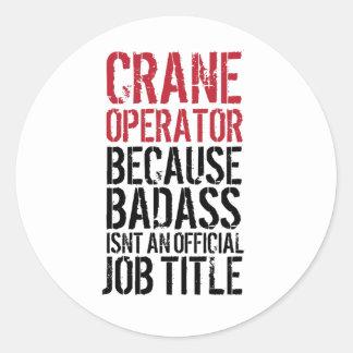 Crane Operator Because Badass Job Title Sticker