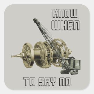 CRANE OPERATOR KNOW WHEN TO SAY NO CRAWLER CRANE SQUARE STICKER