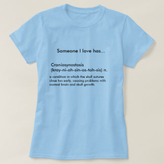 Craniosynostosis (kray-ni-oh-sin-os-toh-sis) n.... T-Shirt