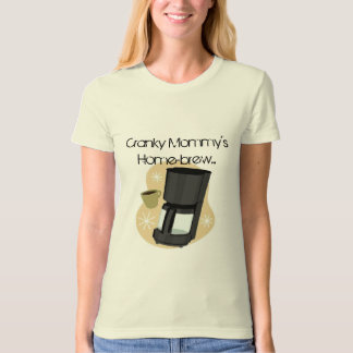 Cranky Mommy's Home-brew, Home-school T-Shirt