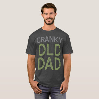Cranky Old Dad T-Shirt