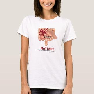 Crap That Matters! Support Hirschsprung's Disease T-Shirt