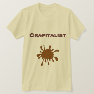 Crapitalist T-Shirt