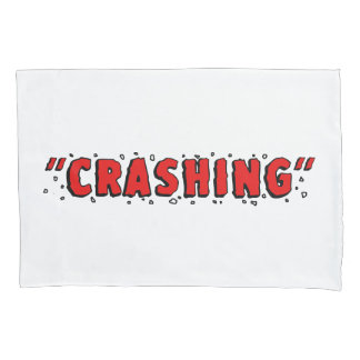 """CRASHING"" PILLOWCASE"