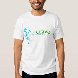 Crave Something Tees