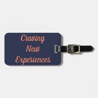 Craving New Experiences Luggage Tag