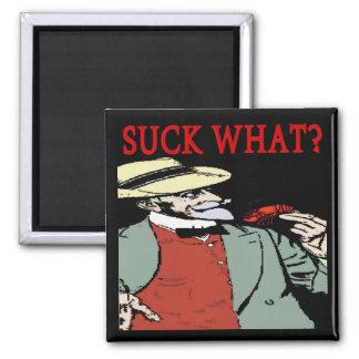 "Crawfish "" Suck What"" ? Comical Cartoon Magnet"