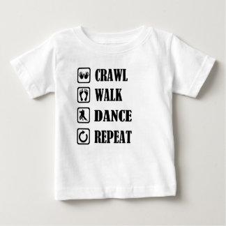 CRAWL WALK DANCE REPEAT BABY T-Shirt