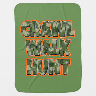 Crawl Walk Hunt baby boy Blanket