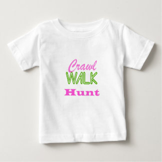 Crawl Walk Hunt Baby T-Shirt