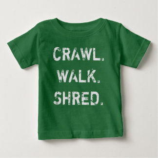 Crawl, Walk, Shred Baby T-Shirt