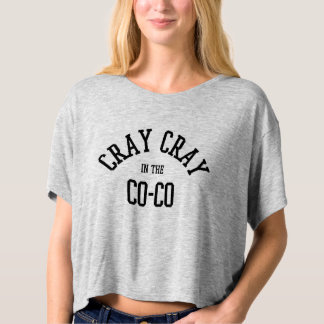 Cray Cray in the Co-co T-shirt