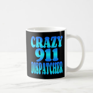 Crazy 911 Dispatcher Coffee Mug