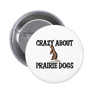 Crazy About Prairie Dogs Pinback Button