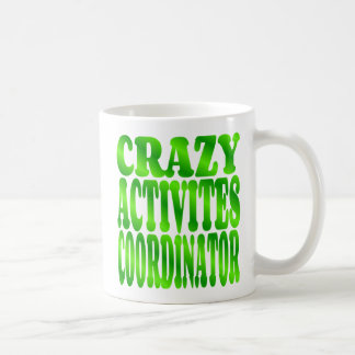Crazy Activities Coordinator in Green Coffee Mug