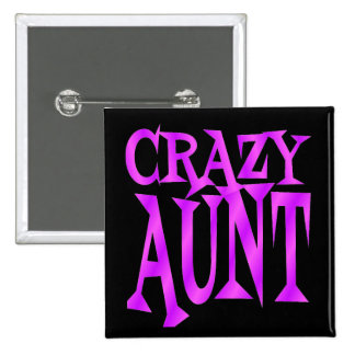 Crazy Aunt 15 Cm Square Badge