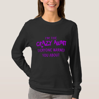 Crazy Aunt U Were Warned About T Shirt