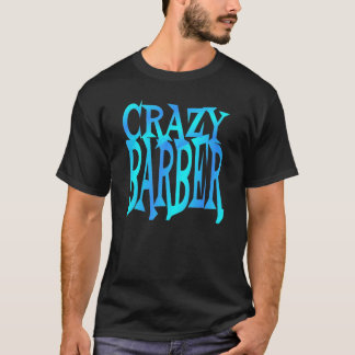 Crazy Barber T-Shirt