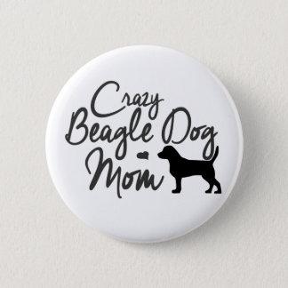 Crazy Beagle Dog Mom 6 Cm Round Badge