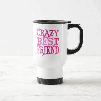 Crazy Best Friend in Pink Travel Mug