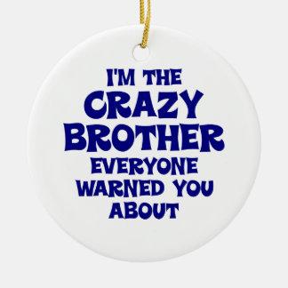 Crazy Brother Gift Round Ceramic Decoration