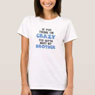 Crazy Brother T-Shirt