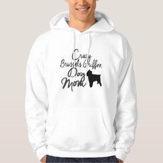Crazy Brussels Griffon Dog Mom Hoodie