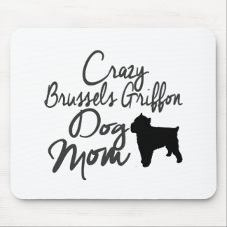 Crazy Brussels Griffon Dog Mom Mouse Pad