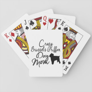 Crazy Brussels Griffon Dog Mom Playing Cards