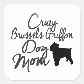Crazy Brussels Griffon Dog Mom Square Sticker
